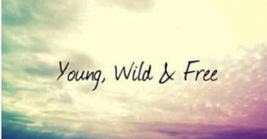 Hipster Quotes Young Wild and free