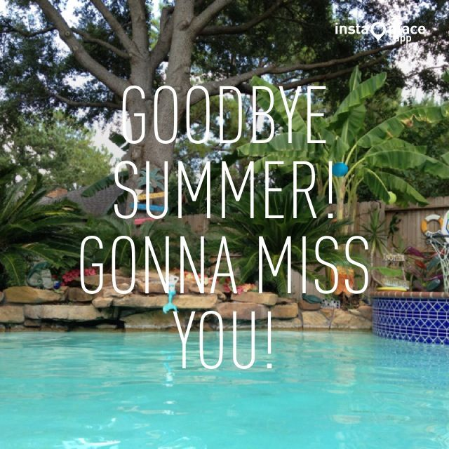 Goodbye Summer Quotes goodbye summer gonna miss you