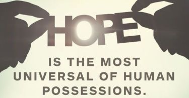 Hope Sayings hope is the most universal of human possesiions