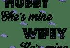 Wifey Quotes Hubby she's mine wifey he's mine
