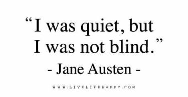 Truth Quotes i was quiet but i was not blind