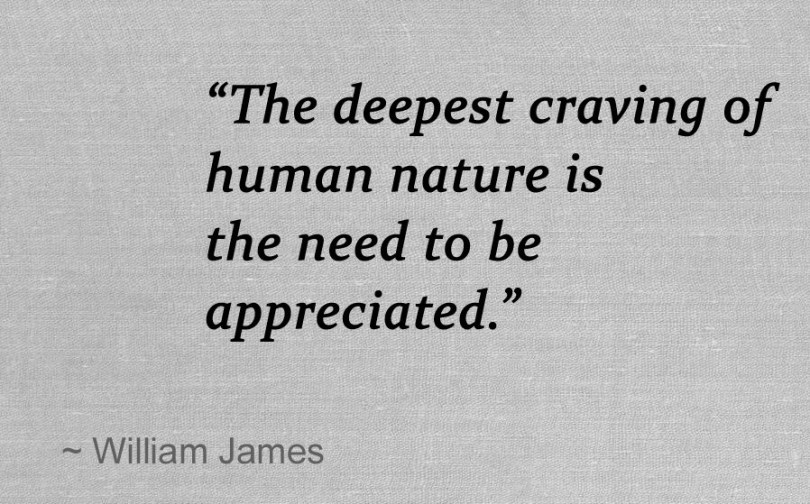 Appreciation Quotes the deepest craving of human nature is the need to be