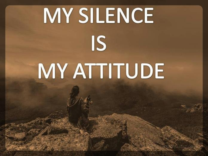 Attitude Quotes my silence is my attitude