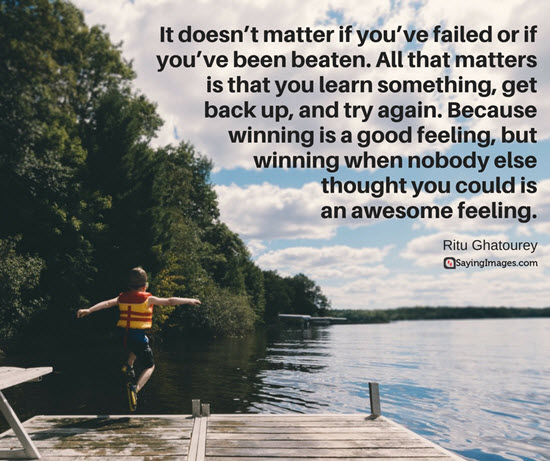 Awesome Quotes it doesn't matter if you've failed or if