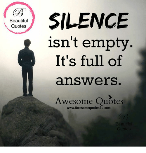 Awesome Quotes silence isn't empty it's full of