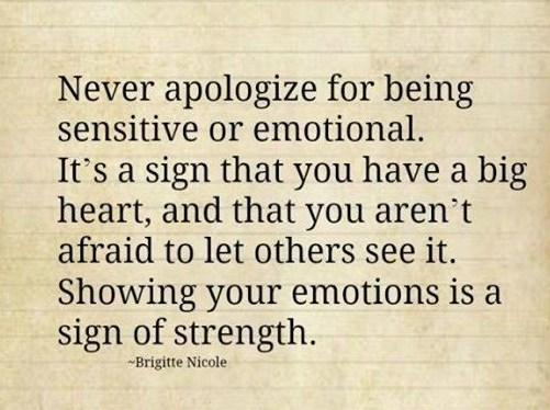 Emotional Quotes never apologize for being sensitive