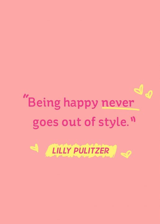 Happy Quotes being happy never goes out of style.