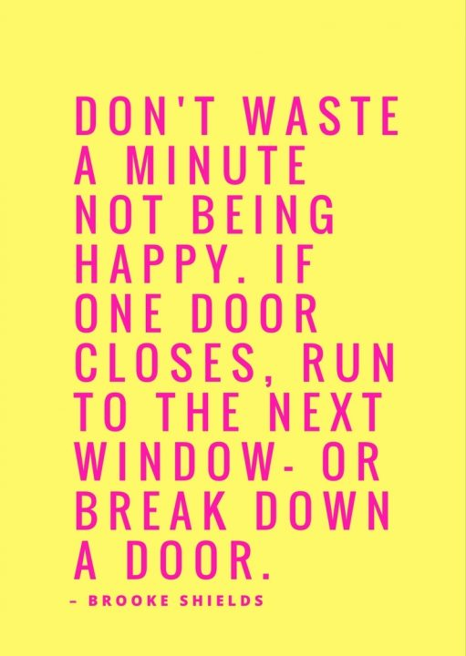 Happy Quotes don't waste a minute not being happy