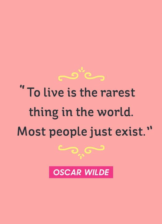 Happy Quotes to live is the rarest thing in the world most people just exist