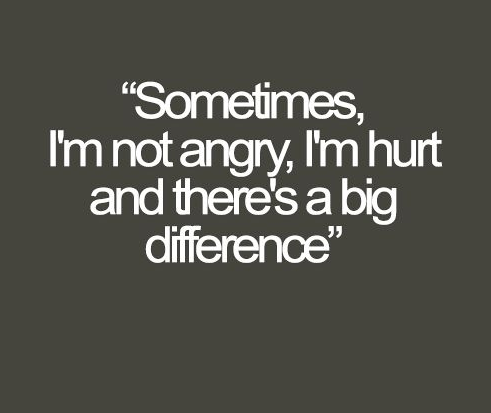 Hurt quotes sometimes, i'm not angry, i'm hurt and there's a big difference.