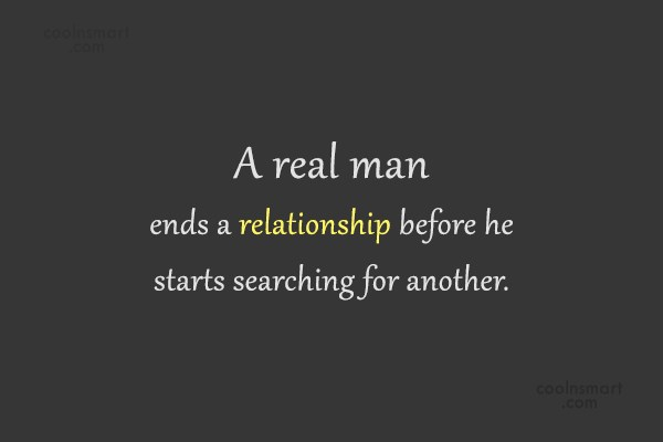 Cheating Quotes & Sayings a real man ends a relationship