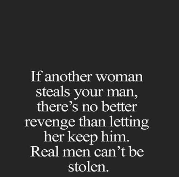 Cheating Quotes & Sayings if another woman steals your man, there's