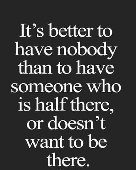 Cheating Quotes & Sayings it's better to have nobody than to