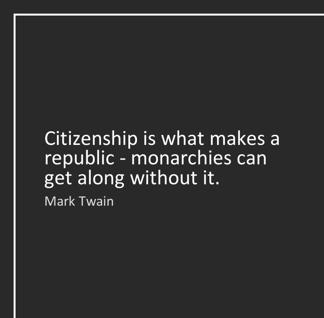 Citizenship quotes, Sayings And Quotations citizenship is what makes a republic monarchies can get along without it.