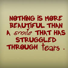 Lesson Quotes nothing is more beautiful than a smile that has struggled through tears.