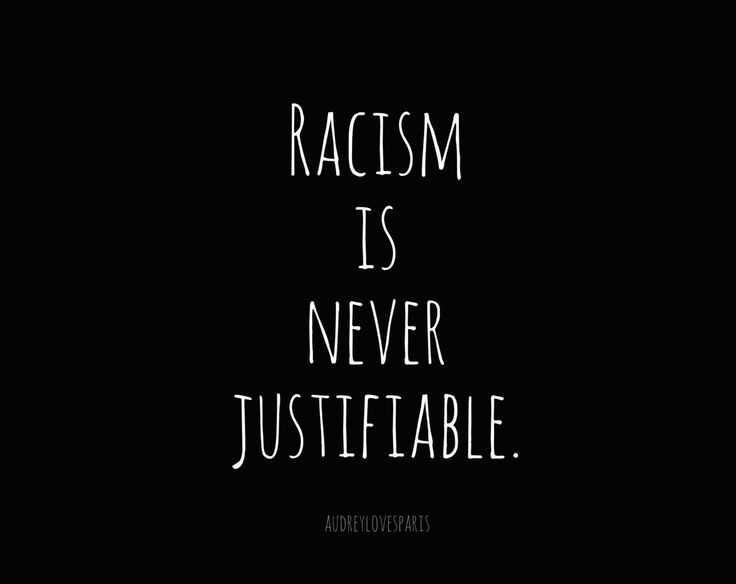Sad Racism Quotations racism is never