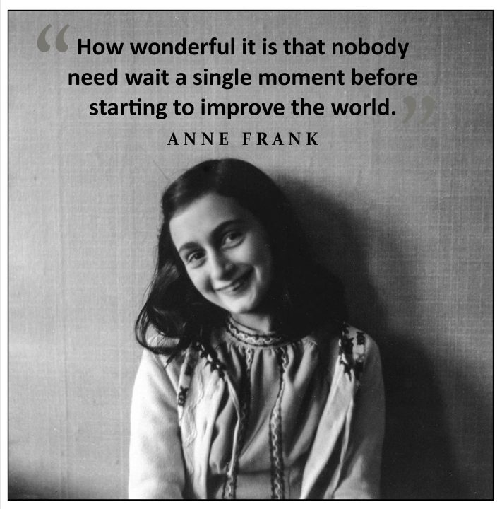 Anne Frank Quotes how wonderful it is that nobody need wait a single moment before