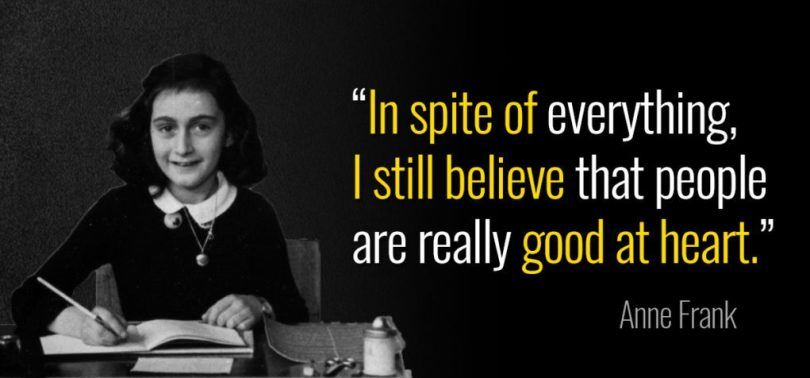 Anne Frank Quotes in spite of everything i still believe that people