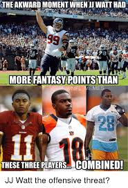 the akward moment when jj watt had more fantasy point than theeese three players..