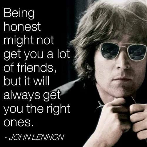 John Lennon Sayings being honest might not get you a lot