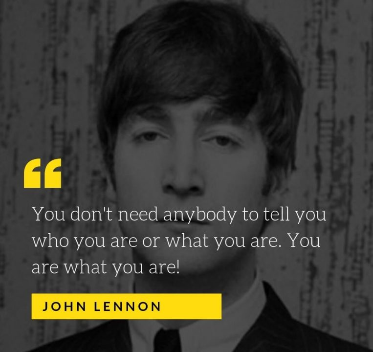 John Lennon Sayings you don't need anybody to tell you who