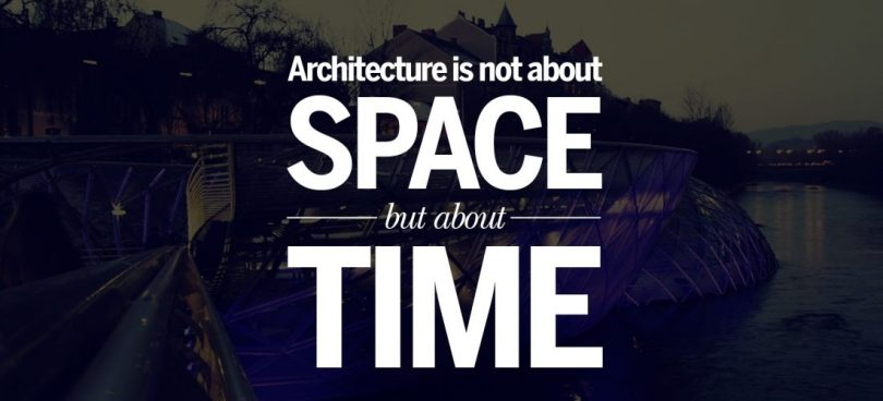 Architecture Quotes architecture is not about space but about