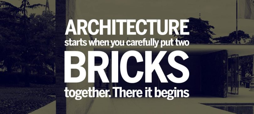 Architecture Quotes architecture start when you carefully put two