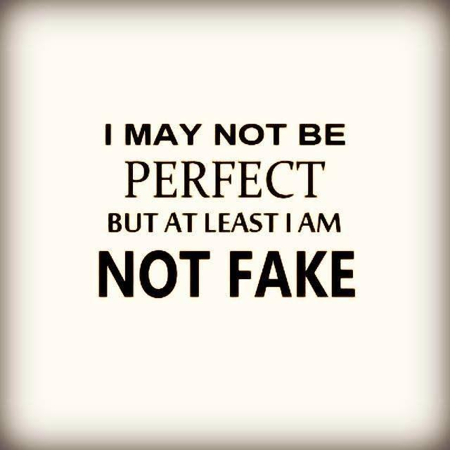 I may not be perfect Fake People Quotes