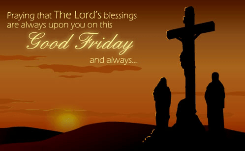 best wishes on good friday praying that the lord's blessings
