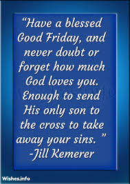 good friday wishes to friends have a blessed good friday