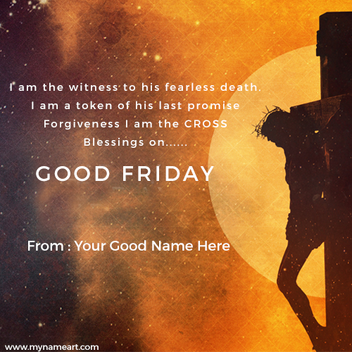 good friday wishes to friends i am the wintness to his fearless