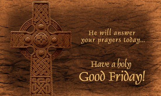 happy good friday wishes he will answer your prayers today