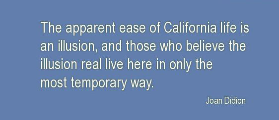 The Apparent Ease Of California LIfe Is