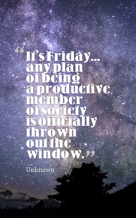 friday quotes it's friday and plan of being