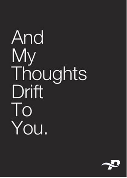 And My Thoughts Drift To You
