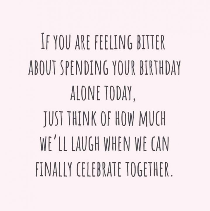 If You Are Feeling Bitter About Spending Your Birthday Alone
