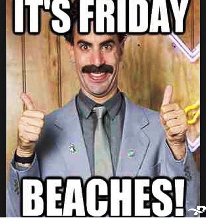 Its Friday Meme Beaches