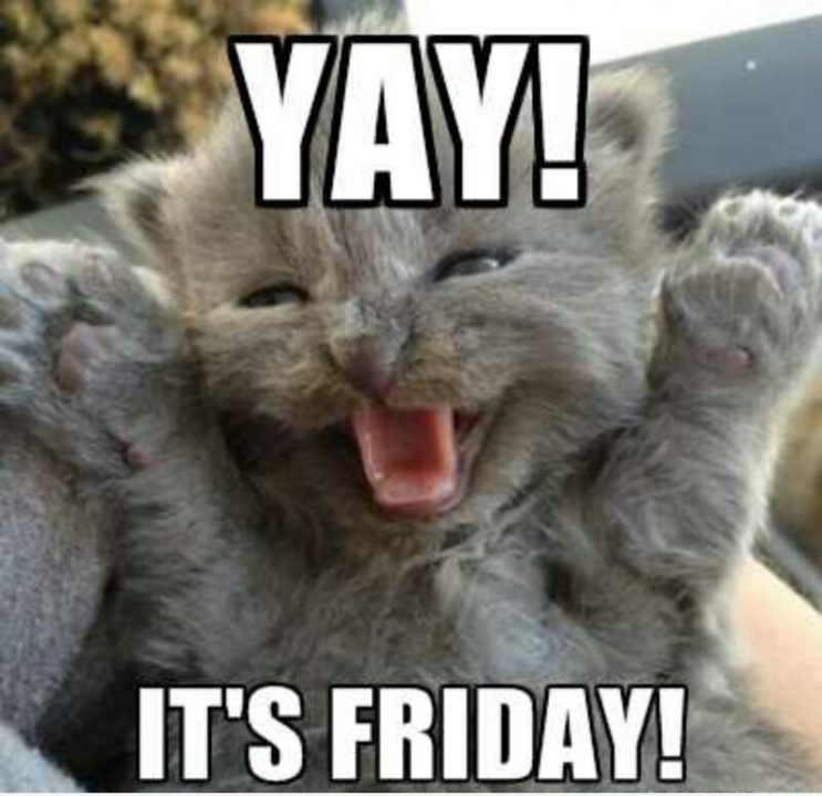 Yay Its Friday