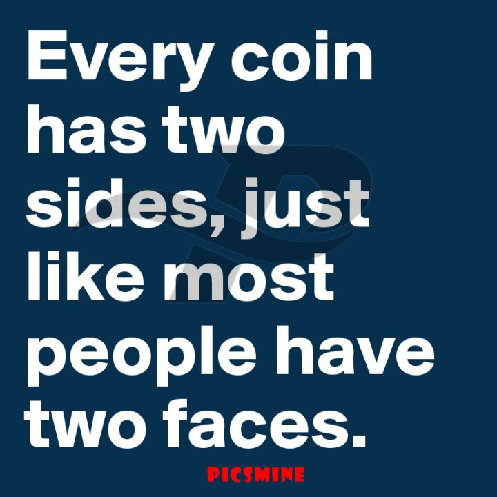 Fake people quotes every coin has two sides, just like most people have two faces.