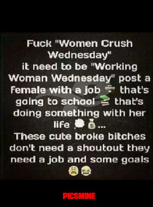 fuck women crush wednesday it need to be working woman wednesday' post a female with a job