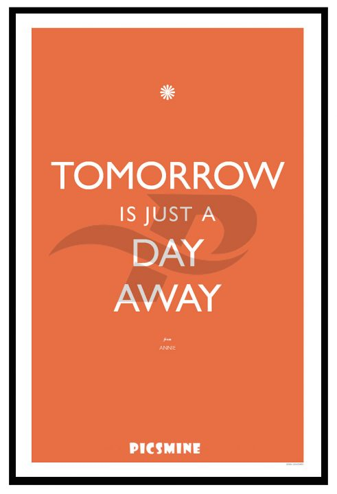 tomorrow is just a day away broadway quotes