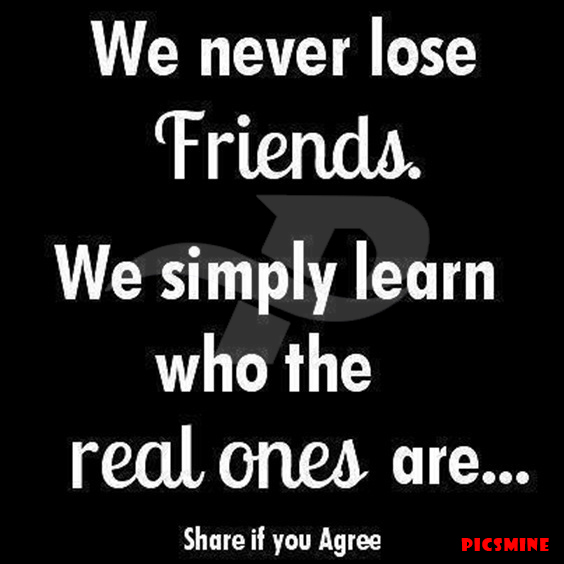we never lose friends we simply learn who the real ones are Fake people quotes