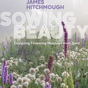 Sowing Beauty by James Hitchmough