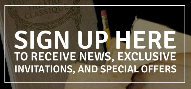 Sign up here to receive news, exclusive invitations, and special offers.