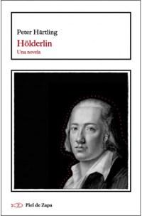 Hölderlin. Una novela | Peter Härtling | Piel de Zapa - Piel de Zapa