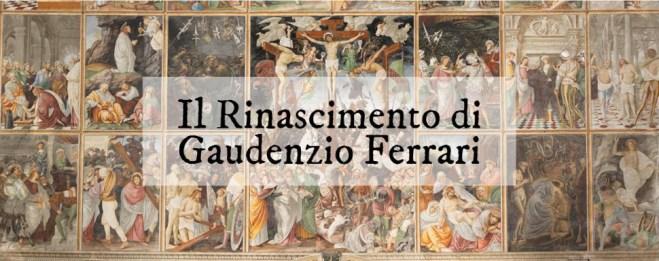 Il Rinascimento di Gaudenzio Ferrari: una mostra da non perdere!