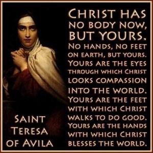 Teresa Avila Christ has no body
