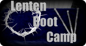 Lent boot camp