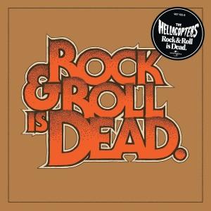 """""""Rock N' Roll Is Dead"""" by Hellacopters"""