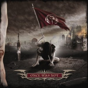 """""""Once Was Not"""" by Cryptopsy"""